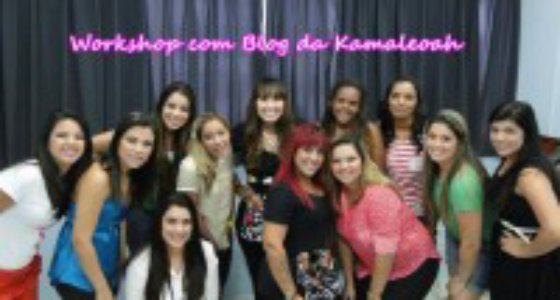 Workshop com o Blog da Kamaleoah